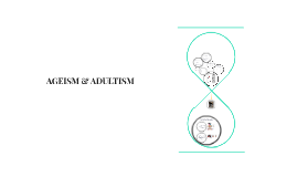 Copy of AGEISM & ADULTISM