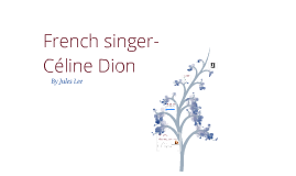 Celine Dion French Project