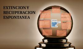 EXTINCION Y RECUPERACION ESPONTANEA
