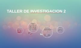 TALLER DE INVESTIGACION 2