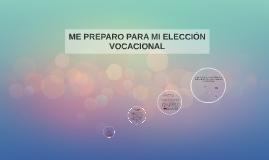 ME PREPAARO PARA MI ELECCION VOCACIONAL