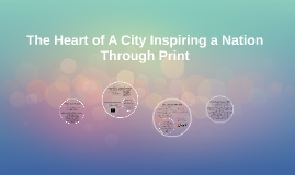 The Heart of A City Inspiring a Nation Through Print