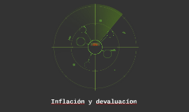 inflación y devaluacion