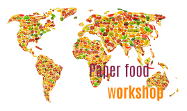Paper food workshop