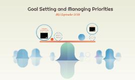 Goal Setting and Managing Priorities