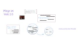 """Copy of Wie präsentiert sich """"Pflege"""" im Web 2.0?"""