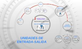 UNIDADES DE ENTRADA -SALIDA
