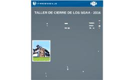 TALLER: CIERRE DE SGAA 2016