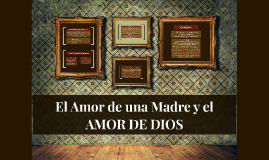 El Amor de una Madre y el AMOR DE DIOS