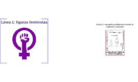 Línea 1: figuras feministas