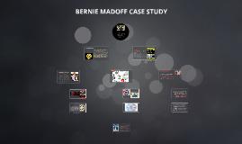 Copy of BERNIE MADOFF CASE STUDY
