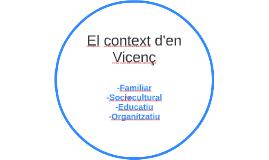 El context del Vicenç