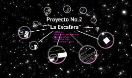 Copy of Proyecto No.2 Escalera