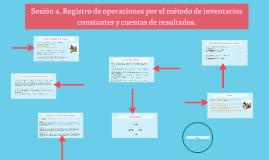 Sesión 4. Registro de operaciones por el método de inventarios constantes y cuentas de resultados.