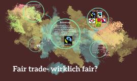 Fair trade- wirklich fair?