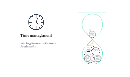 """Time management"" is the process of organizing and planning"
