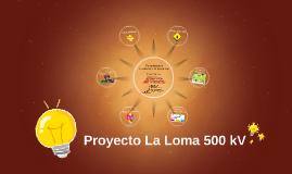 Copy of Proyecto La Loma 500 kV
