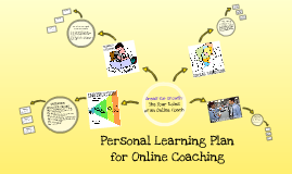 Module 7.1 Reflection: Personal Learning Plan for Online Coaching
