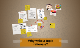 Why write a topic rationale?