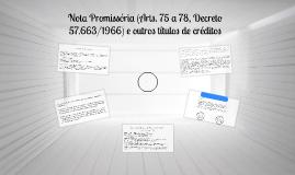 Nota Promissória (Arts. 75 a 78, Decreto 57.663/1966) e outr