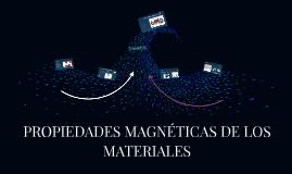 Copy of PROPIEDADES MAGNETICAS DE LOS MATERIALES