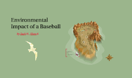 Environmental Impact of a Baseball