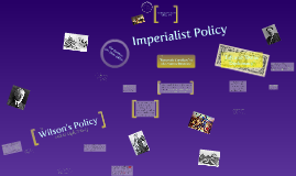 Unit 4, p. 14 Graphic Organizer, Policies during American Imperialism