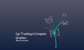 Computer Graphics - Eye Tracking