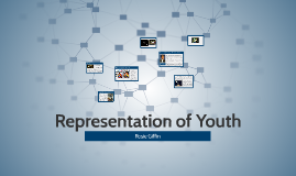 Copy of Representation of Youth in the Media