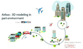 IOA 2016 - Airbus : 3D modeling in part environment