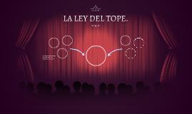LA LEY DEL TOPE.