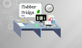 Flubber Fridge
