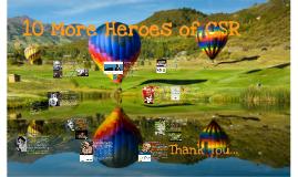 10 More CSR Heroes