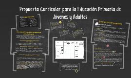 Copy of Propuesta Curricular para la Educación Primaria de Jóvenes y