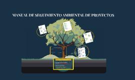 MANUAL DE SEGUIMIENTO AMBIENTAL DE PROYECTOS