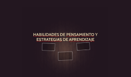 HABILIDADES DE PENSAMIENTO Y ESTRATEGIAS DE APRENDIZAJE