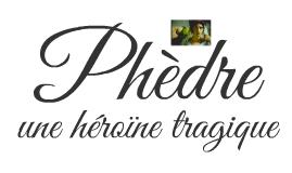 Phèdre, une héroïne tragique