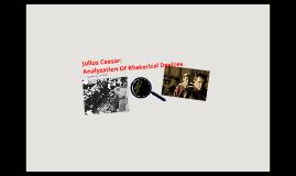 Copy of Julius Caesar Rhetorical Devices