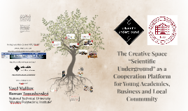 "The Creative Space ""Scientific Underground"" as a Cooperation Platform for Young Academics, Business and Local Community"