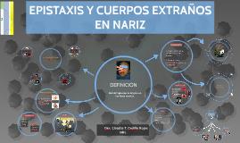 EPISTAXIS Y CUERPOS EXTRAÑOS