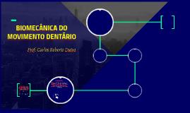 BIOMECÂNICA DO MOVIMENTO DENTÁRIO