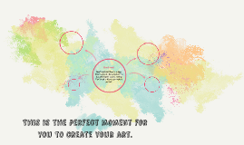 This is the perfect moment for you to create your art.