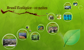 Copy of Copy of Brasil Ecológico - 10 noites