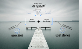 Use-Case 2.0: the Power of Use Cases with the Lightness of User Stories