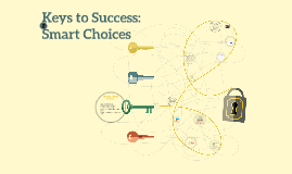 Keys to Success: Smart Choices