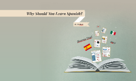 Copy of Why Learn Spanish?