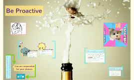 Habit 1 - Be Proactive