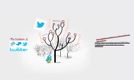 Evolution of Twitter