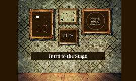 Intro to the Stage