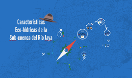 Características Eco-hídricas de la Sub-cuenca del Río Jaya